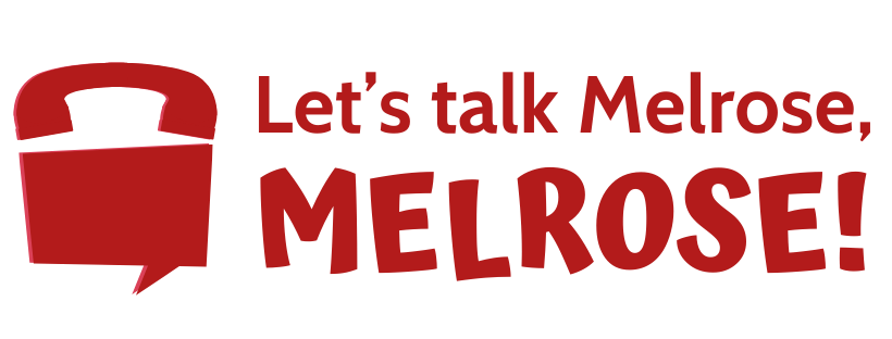 Let's Talk Melrose, Melrose!